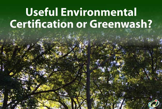 environmental certification or greenwash?