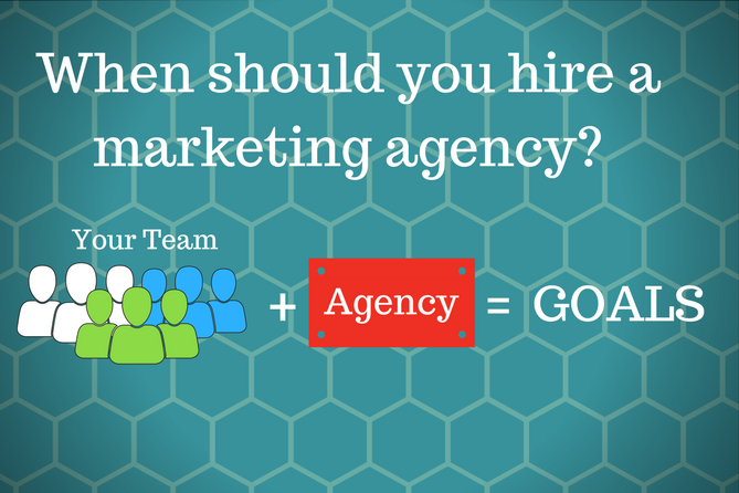 WHEN should you hire a marketing agency