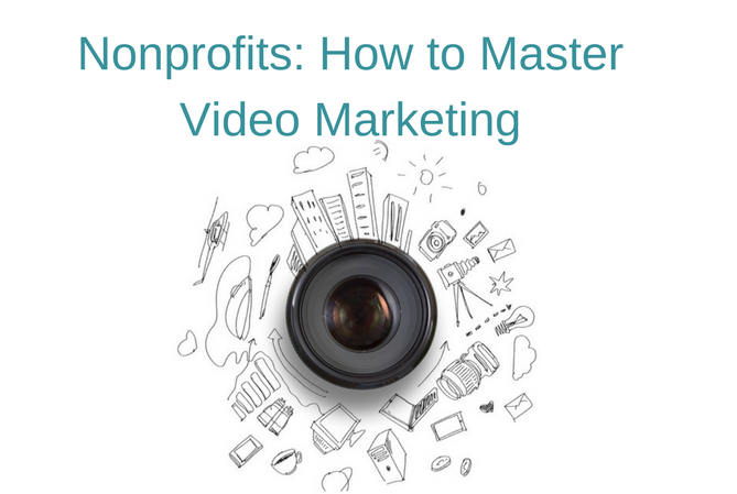 Nonprofits- How to Master Video Marketing.png