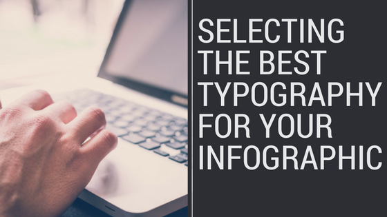 Selecting the Best Typography for your infographic - featured blog post image